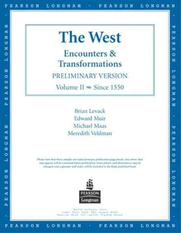 The West: Encounters & Transformations, Preliminary Version,: Levack, Brian P.,