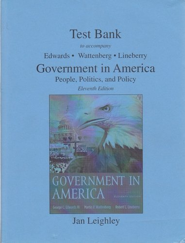 9780321188229: Test Bank to accompany Government in America People, Politics, and Policy.