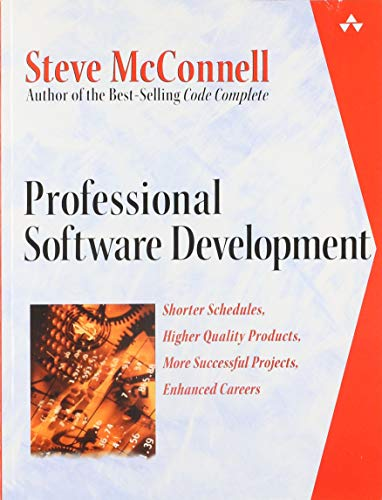 9780321193674: Professional Software Development: Shorter Schedules, Higher Quality Products, More Successful Projects, Enhanced Careers: Shorter Schedules, Higher ... Successful Projects, Better Software Careers