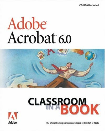 Adobe Acrobat 6.0 Standard: Classroom in a Book: Adobe Creative Team