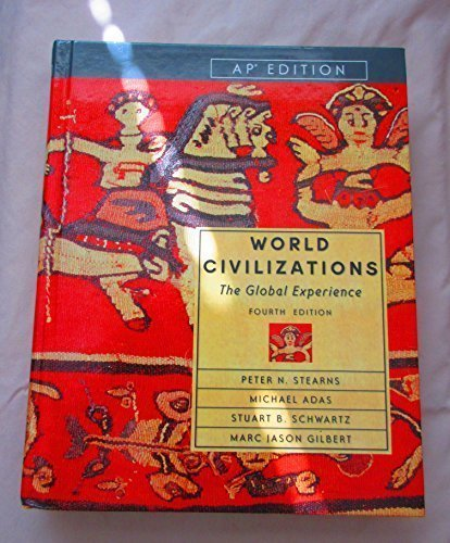 World Civilizations: The Global Experience: Gilbert, Marc J.,