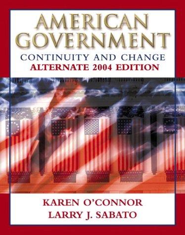 American Government: Sixth Edition: O'Connor, Karen; Sabato, Larry J.