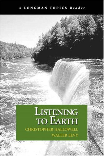 Listening to Earth: A Reader (A Longman: Hallowell, Christopher; Levy,