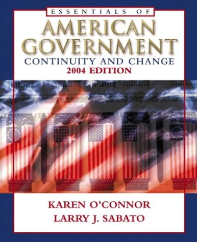 9780321195722: Essentials of American Government: Continuity and Change 2004 Edition w/LP.com 2.0 (6th Edition)