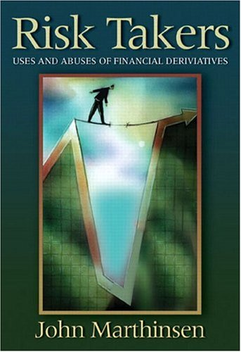 9780321197481: Risk Takers: Uses and Abuses of Financial Derivatives