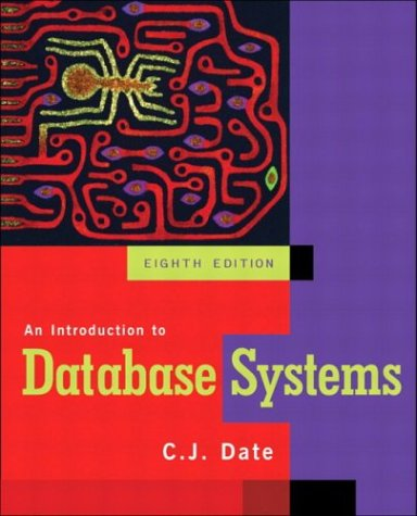 An Introduction to Database Systems (8th Edition): Date, C.J.