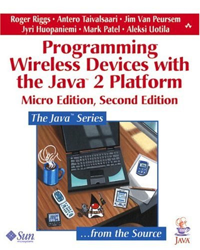 Programming Wireless Devices with the Java¿2 Platform,: Roger Riggs, Antero