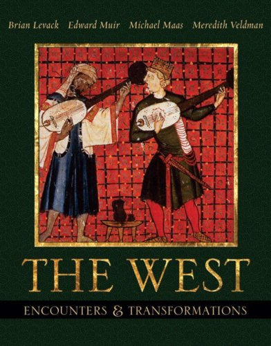 The West: Encounters & Transformations, Single Volume: Levack, Brian P.,
