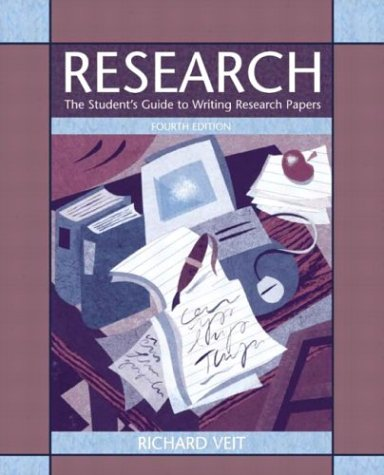 Research: The Student's Guide to Writing Research Papers: Veit, Richard