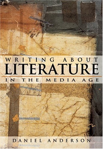 Writing About Literature in the Media Age (0321198352) by Daniel Anderson