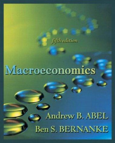 Macroeconomics with MyEconLab Student Access Kit (5th: Andrew B. Abel,