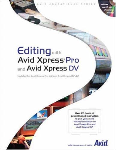 Editing with Avid Xpress Pro and Avid Xpress DV: Avid Technology Inc.