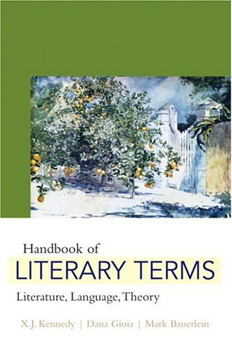 Handbook of Literary Terms: Literature, Language, Theory: X. J. Kennedy,