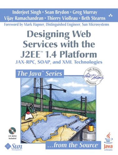 9780321205216: Designing Web Services with the J2EE(TM) 1.4 Platform: JAX-RPC, SOAP, and XML Technologies