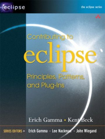 9780321205759: Contributing to Eclipse: Principles, Patterns and Plugins (The Eclipse Series)