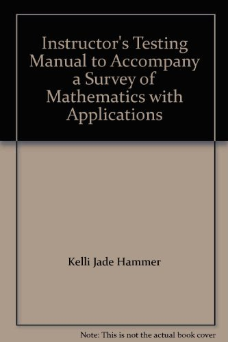 9780321205957: Instructor's Testing Manual to Accompany a Survey of Mathematics with Applications