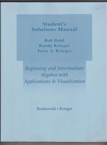 Student's Solutions Manual for Beginning Algebra with Applications and Visualization: Terry A....