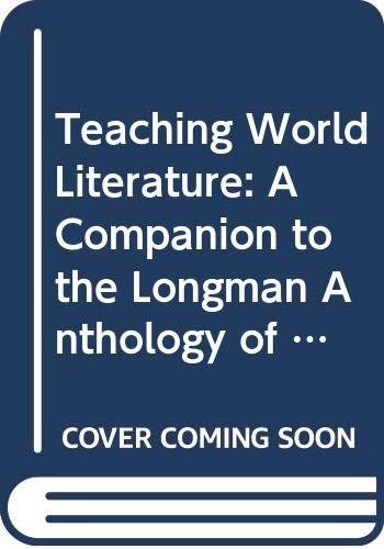 9780321209207: Teaching World Literature: A Companion to the Longman Anthology of World Literature Volume 2