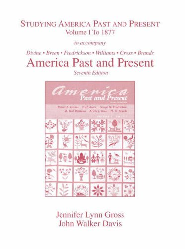 Studying America Past and Present: Volume 1 to 1877 (v. 1)