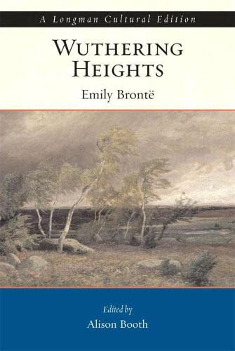 Wuthering Heights, A Longman Cultural Edition: Bronte, Emily; Booth,
