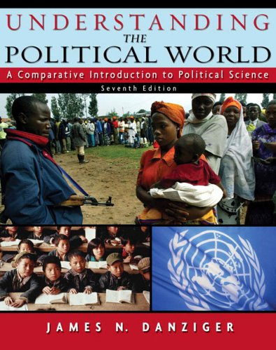 9780321216106: Understanding the Political World: A Comparative Introduction to Political Science (7th Edition)