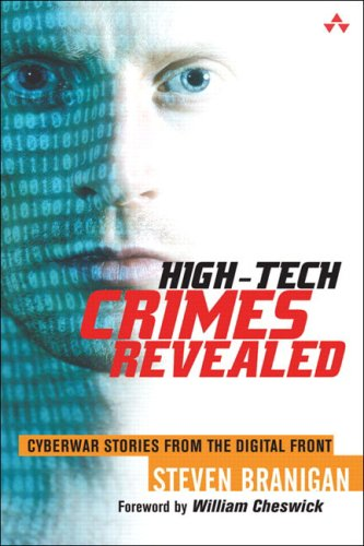9780321218735: High-Tech Crimes Revealed: Cyberwar Stories from the Digital Front