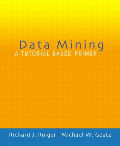 9780321223494: Data Mining: A Tutorial Based Primer: International Edition (Pie)