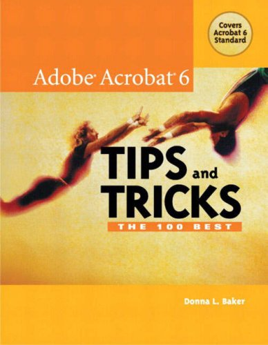 9780321223920: Adobe Acrobat 6 Tips and Tricks: The 100 Best