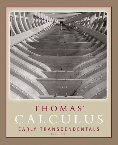 9780321226334: Thomas' Calculus Early Transcendentals Part 1 (Single Variable, chs. 1-11) (11th Edition) (Pt. 1, Chapters 1-11)