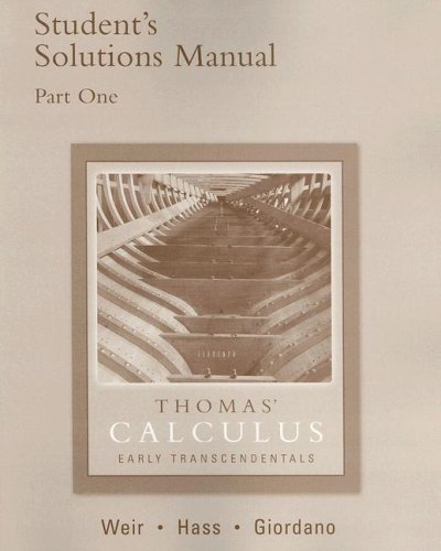 9780321226358: Thomas' Calculus Early Transcendentals; Student's Solutions Manual; Part One (Pt. 1)