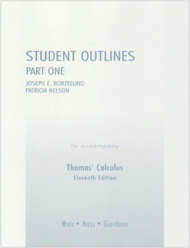 Student Outlines Part 1 for Thomas' Calculus (Pt. 1) (0321226402) by George B. Thomas; Maurice D. Weir; Joel Hass; Frank R. Giordano