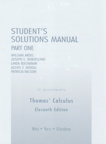 Student's Solutions Manual Part One to Accompany Thomas' Calculus; 11th Edition: Weir; ...