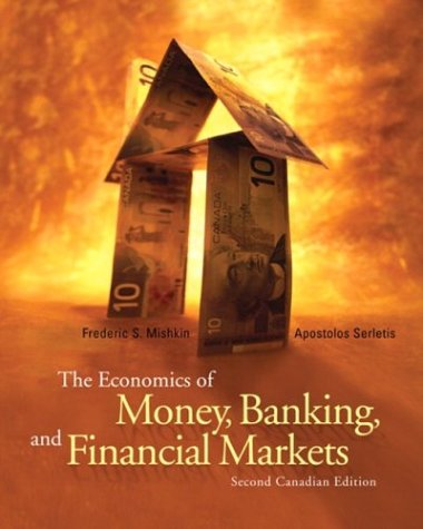 9780321226754: Economics of Money, Banking, and Financial Markets, The: Second Canadian Edition