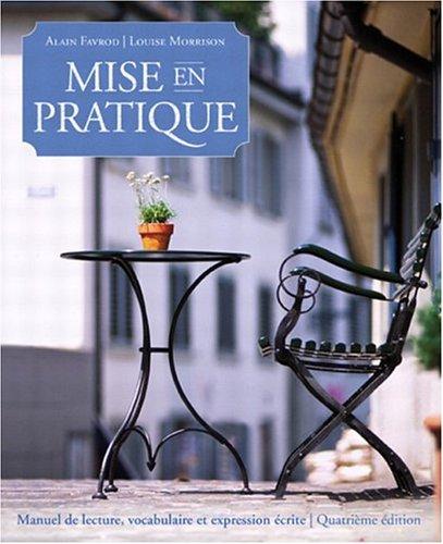 Mise En Pratique: Manuel de lecture, vocabulaire,: Alain Favrod; Louise