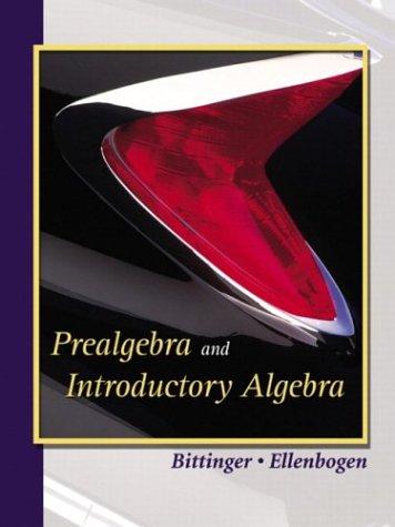 Prealgebra and Introductory Algebra: Marvin L. Bittinger,