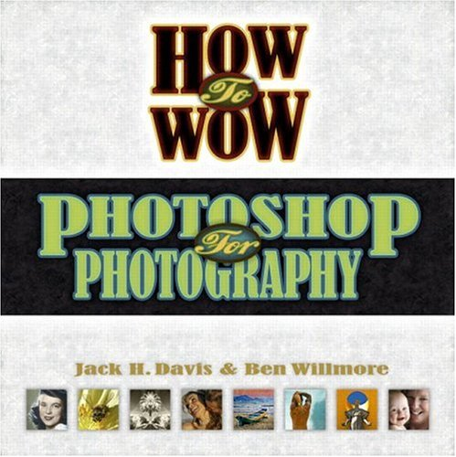 9780321227997: How to Wow: Photoshop for Photography