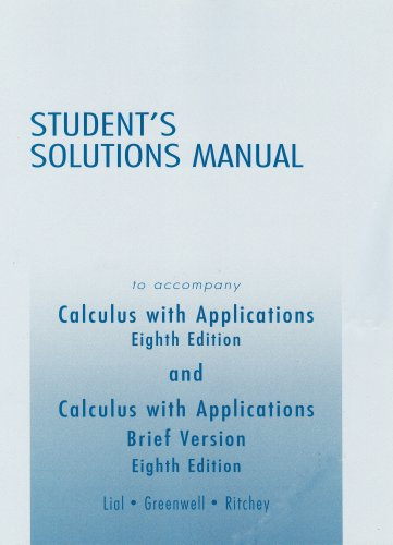 Student Solutions Manual for Calculus with Applications,: Margaret L. Lial,
