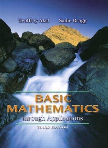 Basic Mathematics through Applications (3rd Edition) (Akst: Geoffrey Akst, Sadie