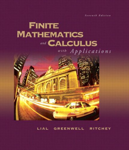 Finite Mathematics and Calculus with Applications (7th Edition) (0321228235) by Margaret L. Lial; Nathan P. Ritchey; Raymond N. Greenwell