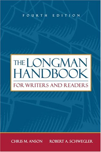 Longman Handbook for Writers and Readers, The: Chris M. Anson,