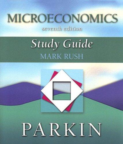 Study Guide to Accompany Parkin Microeconomics , 7th