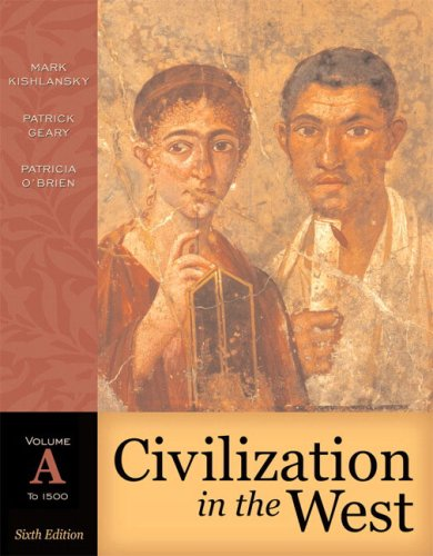 Civilization in the West, Volume A (to: Mark Kishlansky, Patrick