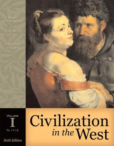 Civilization in the West, Volume I (to: Kishlansky, Mark, Geary,