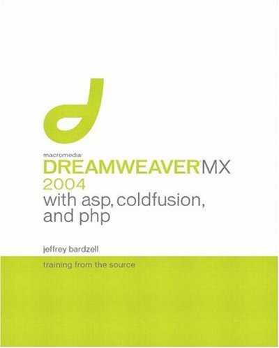 9780321241573: Macromedia Dreamweaver MX 2004 with ASP, ColdFusion, and PHP: Training from the Source