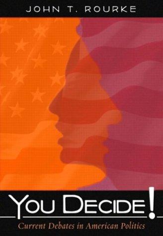 9780321241634: You Decide! Current Debates in American Politics