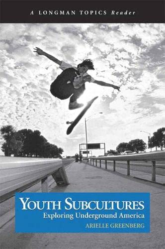 9780321241948: Youth Subcultures: Exploring Underground America (a Longman Topics Reader)