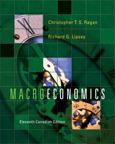 Macroeconomics, Eleventh Canadian Edition: Christopher T.S. Ragan,