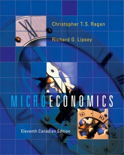 Microeconomics, Eleventh Canadian Edition: Ragan, Christopher T.S.