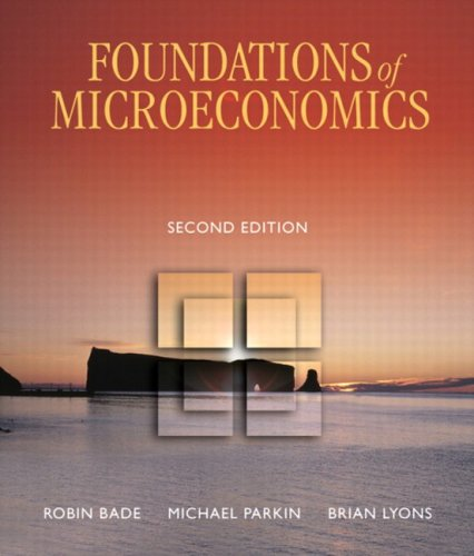 Foundations of Microeconomics, Second Canadian Edition: Robin Bade, Michael