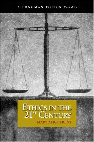 9780321243331: Ethics in the 21st Century (A Longman Topics Reader)